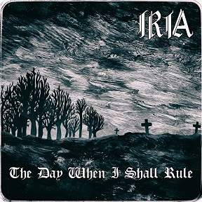 Iria - The Day When I Shall Rule