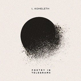 POETRY IN TELEGRAMS - I, Koheleth