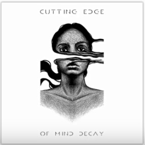 CUTTING EDGE - Of Mind Decay