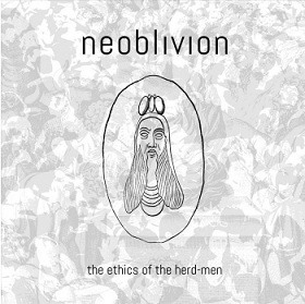 "NEOBLIVION - ""The Ethics of the Herd-men"""