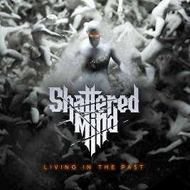 Shattered Mind - Living in the past